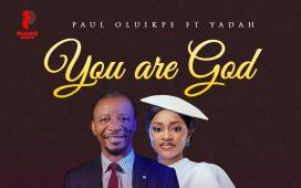 You Are God by Paul Oluikpe ft. Yadah