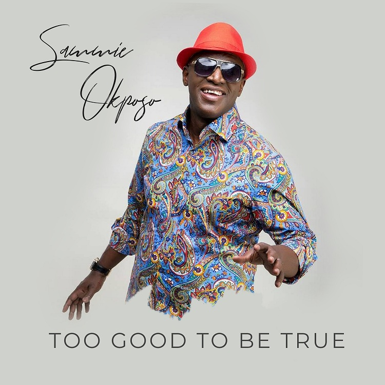 Too Good To Be True by Sammie Okposo MP3 Download