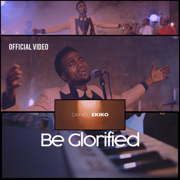 Daniel Ekiko Be Glorified Mp3 DOownload