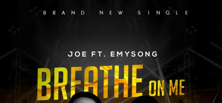 Joe Breathe on Me Mp3