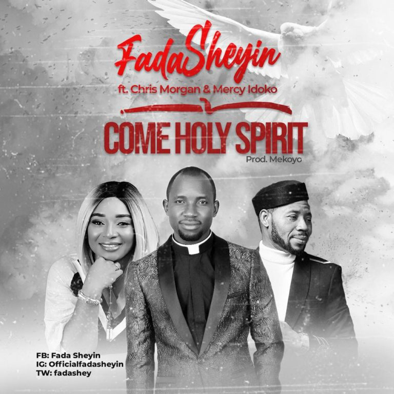 Fada Sheyin Come Holy Spirit Mp3 DOwnload