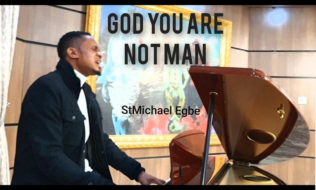 St Michael Egbe God You Ae Not a Man