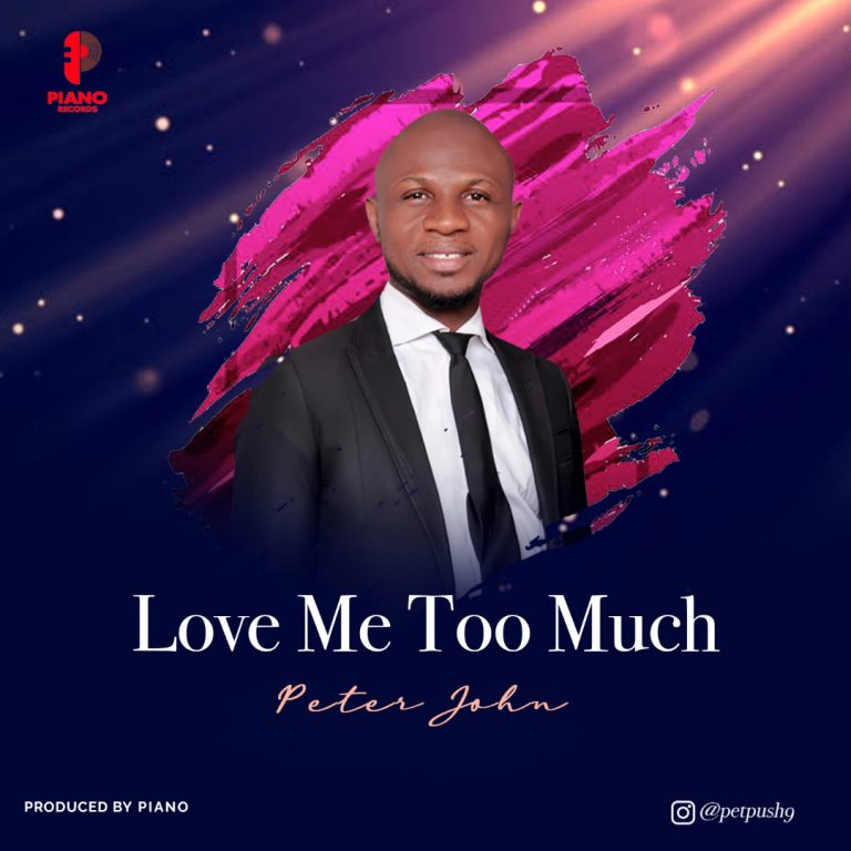 Peter John Love Me too Much Mp3 DOwnload