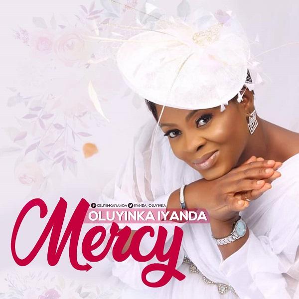 Oluyinka Iyandan Mercy Mp3 DOwnload