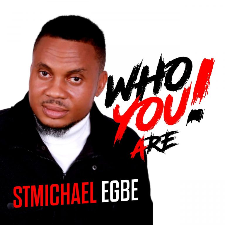 StMichael Egbe Who You Are Mp3 Download