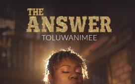 Toluwanimee The Answer Mp3 Download