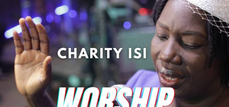 Charity Isi Worship Medley MP3 DOwnload