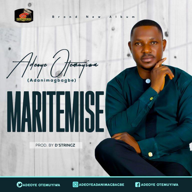 Adeoye Otemuyiwa Maritemise Mp3