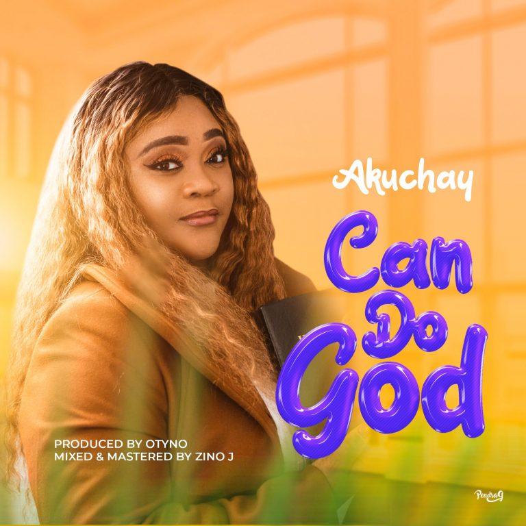 Akuchay Can Do God
