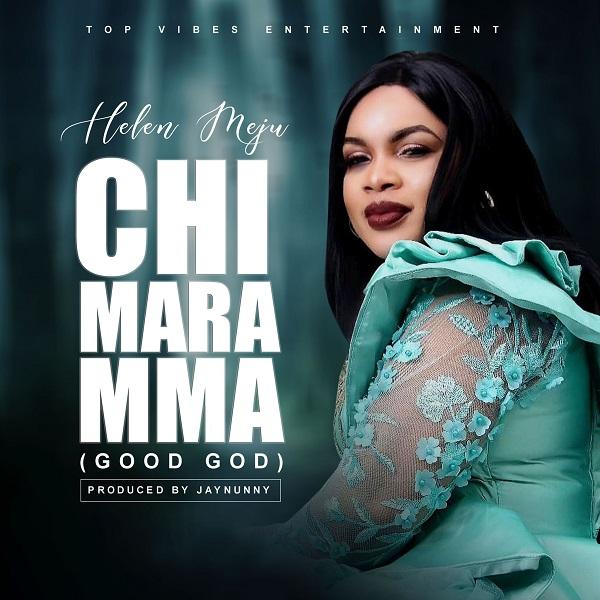 Chi Mara Mma Helen Meju Mp3 Download