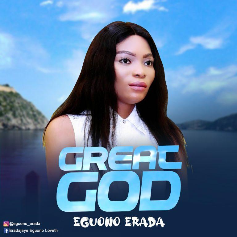Eguono Erada Great God Mp3 Download