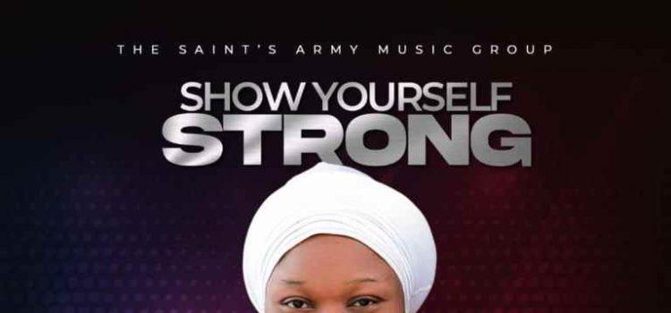 Sharon Ogechukwu Show Yourself Strong