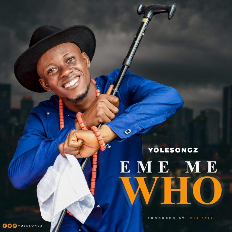 Yolesongz Eme Me Who