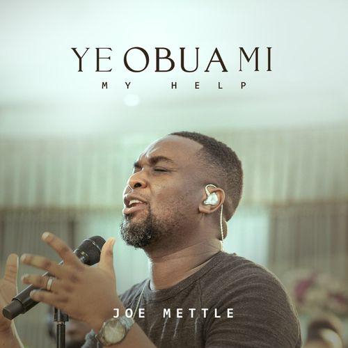 Joe Mettle Ye Obua Mi Mp3 DOwnload