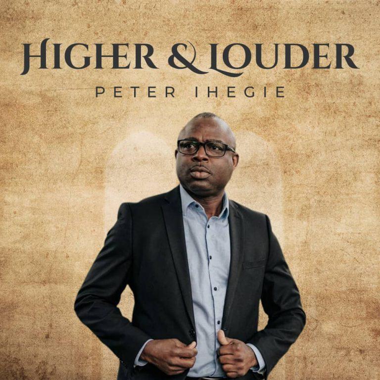Peter Ihegie Higher and Louder ALbum