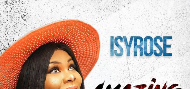 Isyrose Amazing Mp3 Download