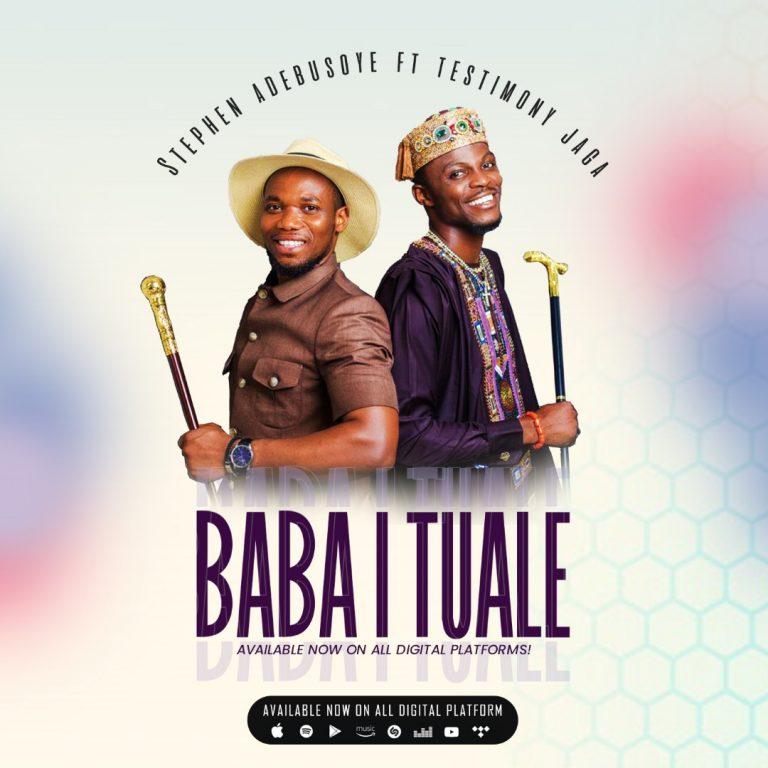 Baba I Tuale by Stephen Adebusoye