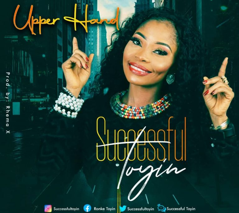 Download Mp3 Upper Hand by Successful Toyin
