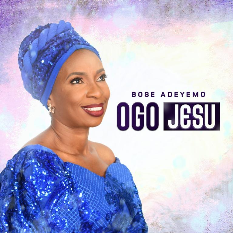 Bose Adeyemo Ogo Jesu Mp3