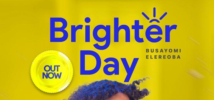 Busayomi ELereoba Brighter Day MP3