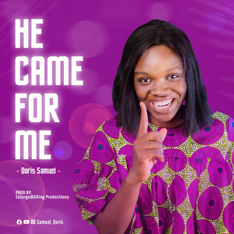 Doris Samuel - He Came for Me