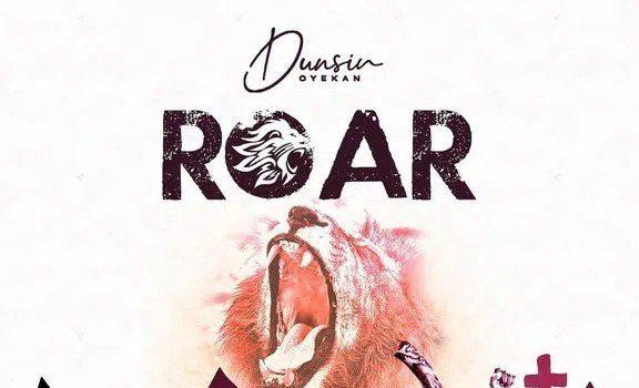Download Mp3 Roar by Dunsin Oyekan