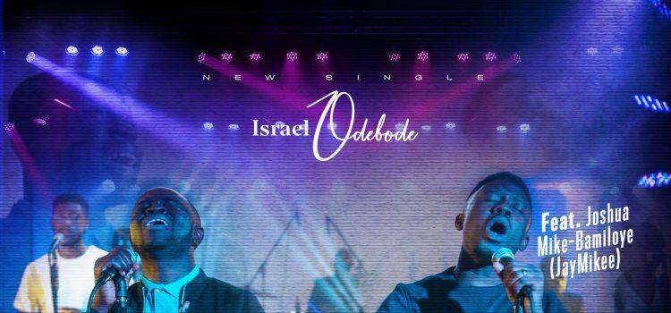 Israel Odebode - Your Presence Mp3 DOwnload