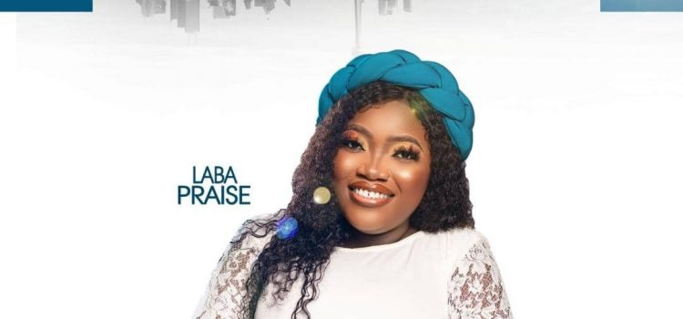 Laba Praise My Time has Come