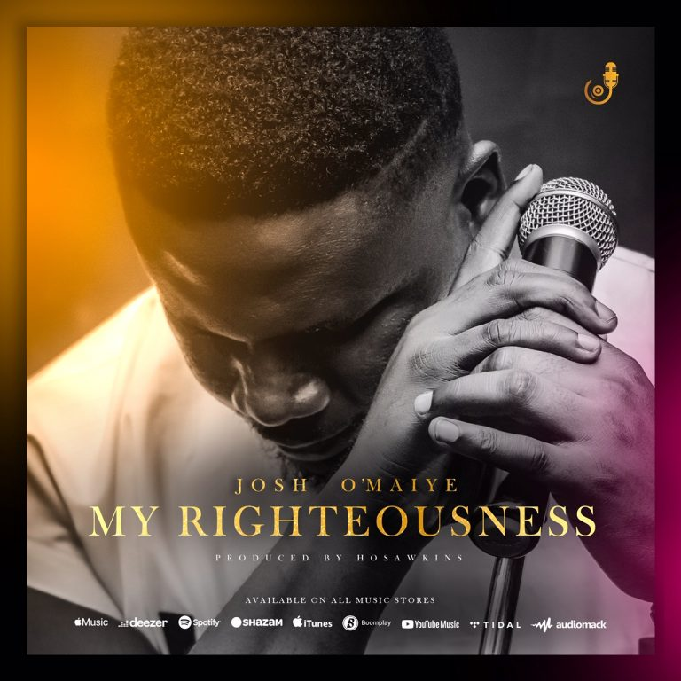Josh O'maiye My Righteousness