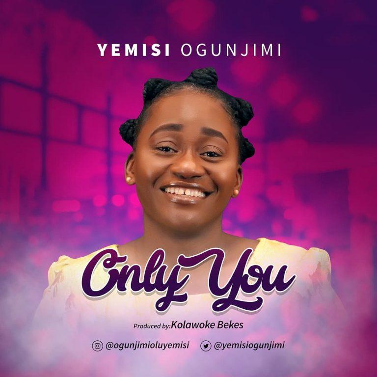 Yemisi Ogunjimi Only You Mp3