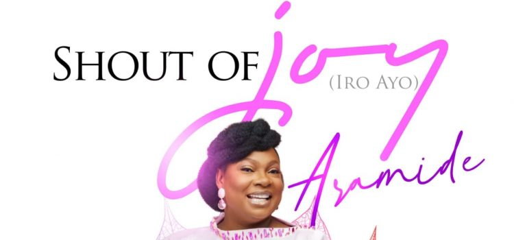 Aramide Shout of Joy Video