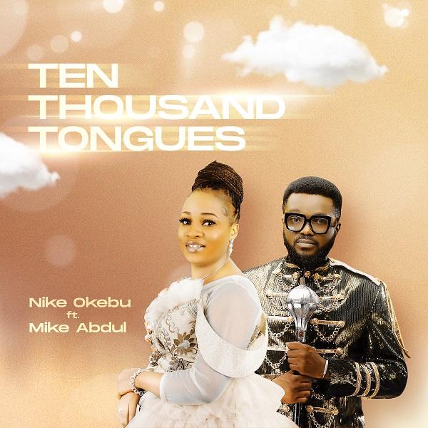 Nike Okebu Ten Thousand Tongues