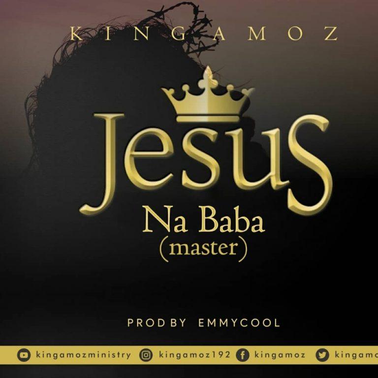 King Amoz Jesus Na baba