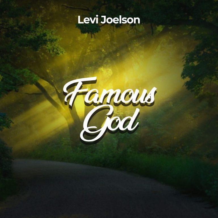 Levi Joelson Famous God