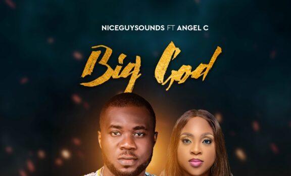 Niceguysounds ft Angel C Big God