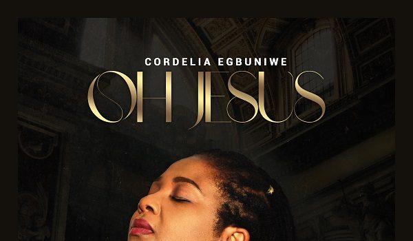 Cordelia Egbuniwa Oh Jesus
