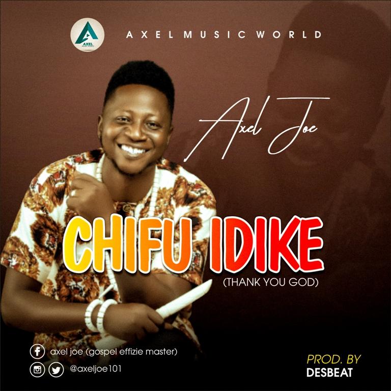Axel Joe Chifu Idike Mp3
