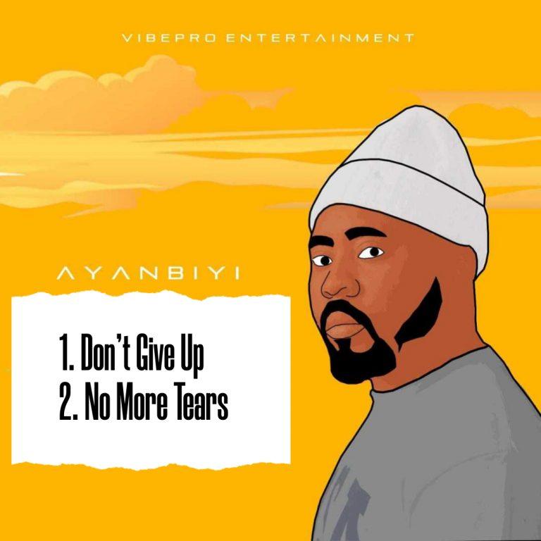 Ayanbiyi No More Tears