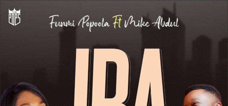 Funmi popoola featuring Mike Abdul on Iba
