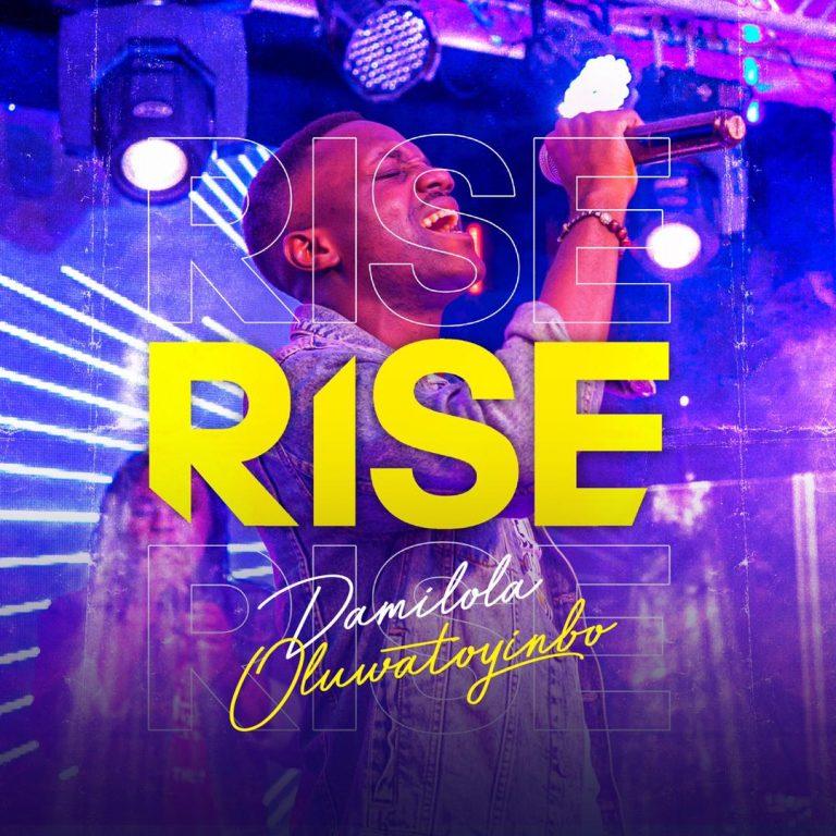 Rise - Damilola Oluwatoyinbo Mp3