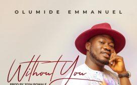 Without You Olumide Emmanuel Mp3