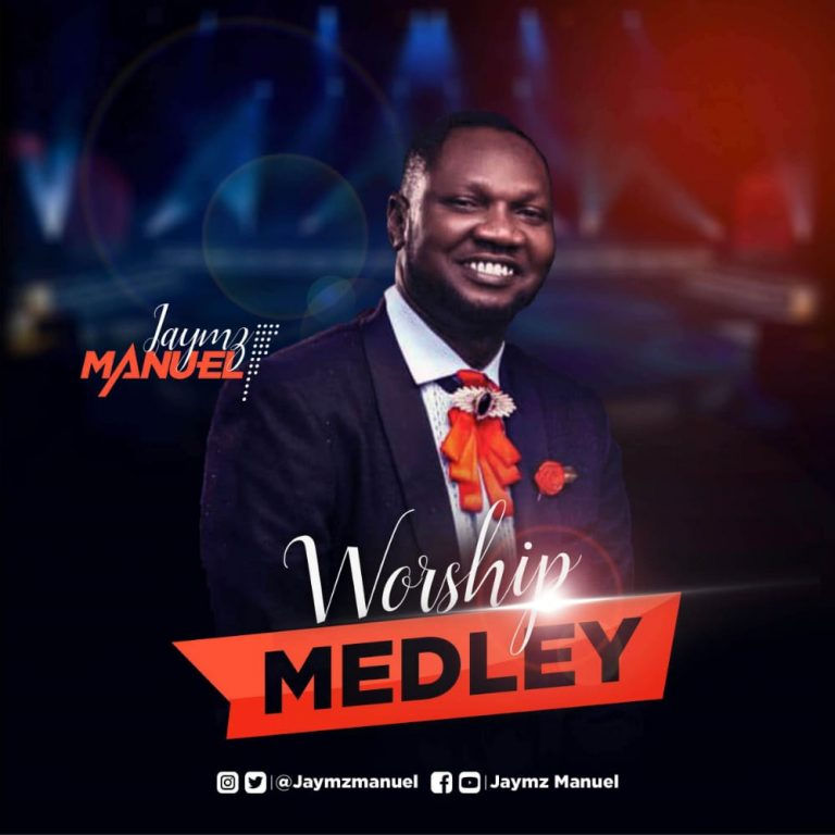 Jaymz Manuel Worship Medley