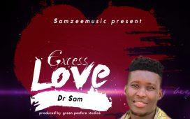 Dr Sam Excess Love