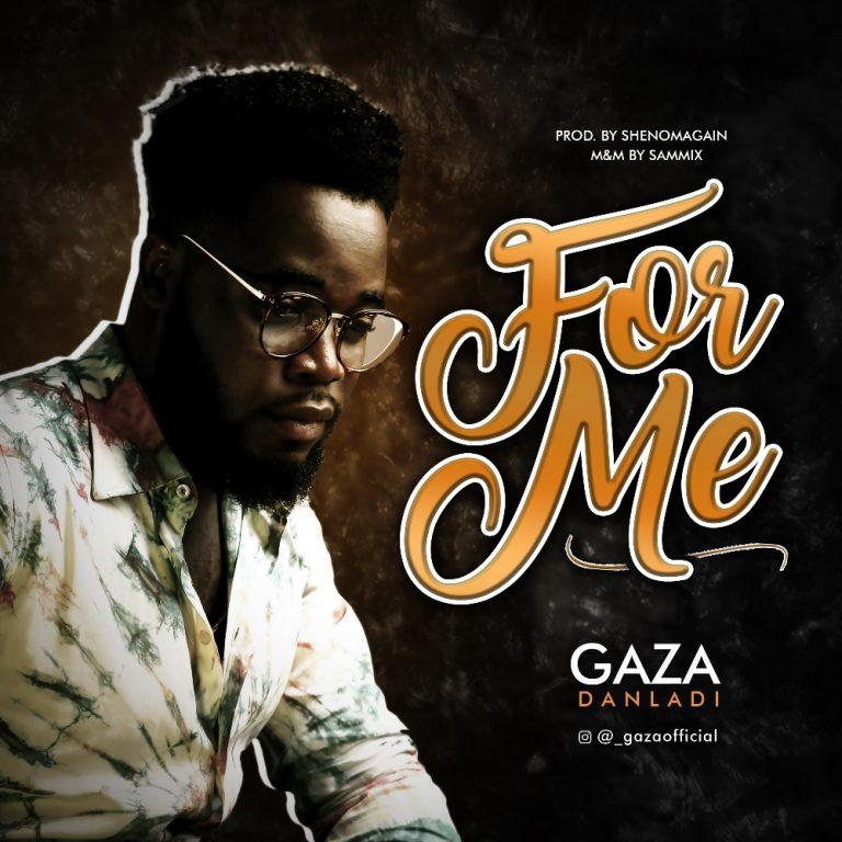 Gaza Danladi FOr Me