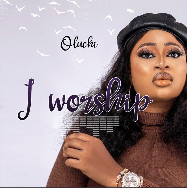 Oluchi - I Worship Mp3