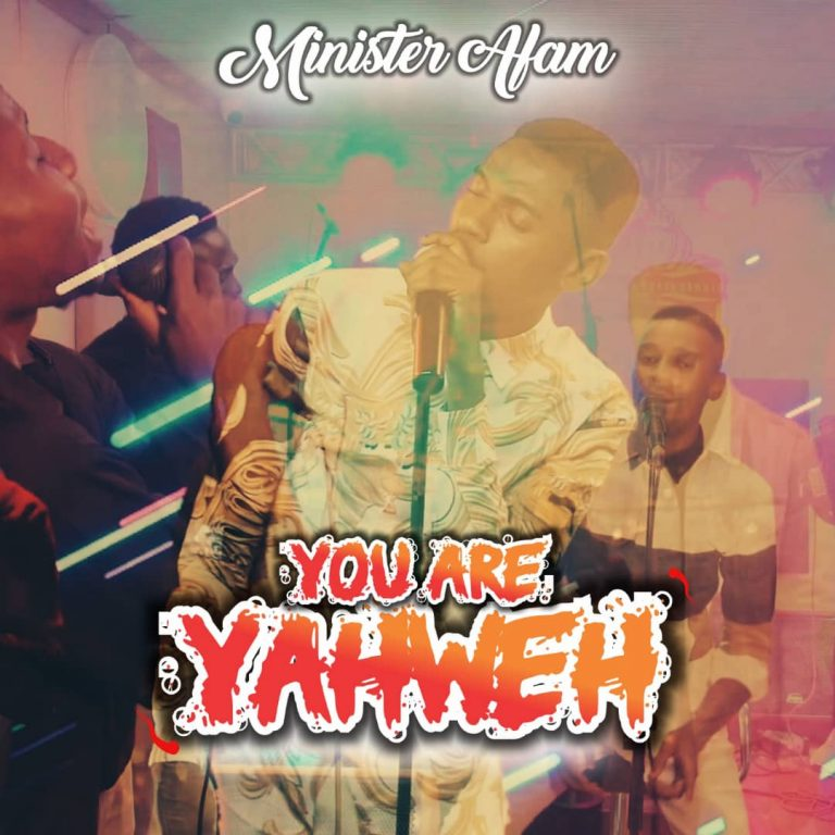 Minister Afam You are Yahweh